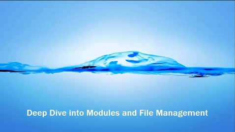 Thumbnail for entry Deep Dive into Modules and File Management