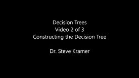 Thumbnail for entry Decision Trees 2 of 3 - Constructing the Decision Tree