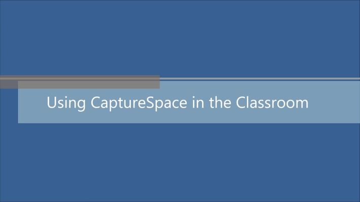 CaptureSpace in the Classroom