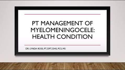 Thumbnail for entry PT Management of Myelomeningocele: Health Condition