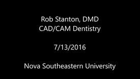 Thumbnail for entry 2016 07 13 Stanton and CAD CAM Dentistry