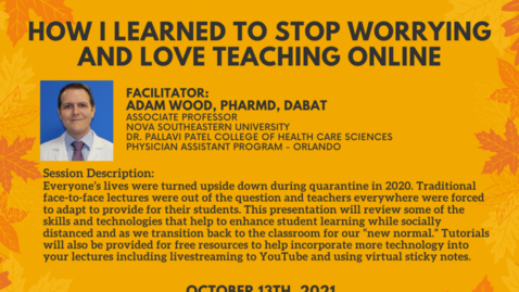 Thumbnail for entry Teaching During a Pandemic or: How I Learned to Stop Worrying and Love Teaching Online