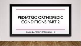 Thumbnail for entry Pediatric Orthopedic Conditions Part 2