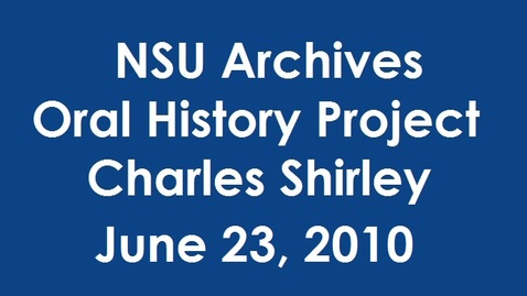 Thumbnail for entry Oral History Interview with Charles Shirley - Alumnus (Disc 2)