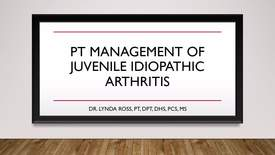 Thumbnail for entry PT Management of Juvenile Idiopathic Arthritis