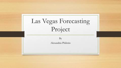 Thumbnail for entry Las Vegas Forecasting Project