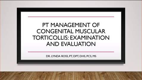 Thumbnail for entry PT Management of Congenital Muscular Torticollis: Examination and Evaluation