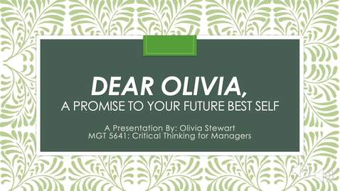 Thumbnail for entry Dear Olivia - Final (1) - A Promise To Your Future Best Self - Olivia Stewart