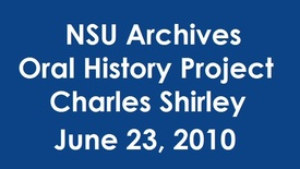 Thumbnail for entry Oral History Interview with Charles Shirley - Alumnus (Disc 1)