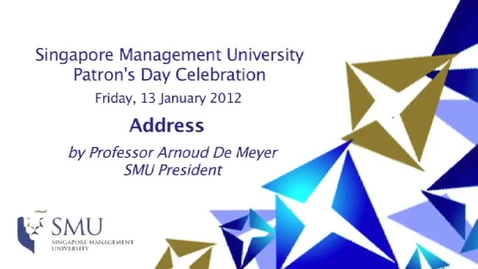 Thumbnail for entry SMU Patron's Day 2012 : President Arnoud De Meyer's Address