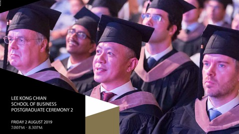 Lee Kong Chian School of Business Postgraduate Ceremony 2 - 2019