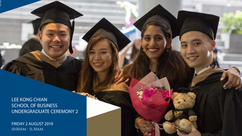 Thumbnail for entry Lee Kong Chian School of Business Undergraduate Ceremony 2 - 2019