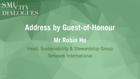 Thumbnail for entry SMU City Dialogues #1: Address by Guest-of-Honour Mr Robin Hu