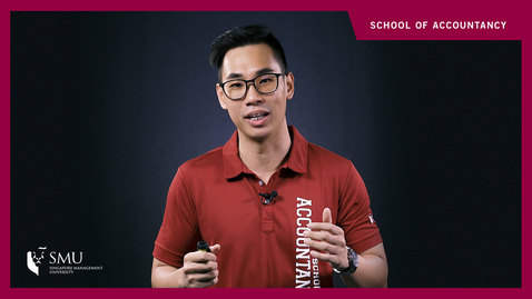 Thumbnail for entry SMU's Differentiating Factor by School of Accountancy Student- Timothy CHENG