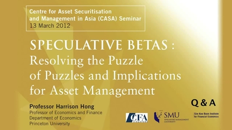 Thumbnail for entry Speculatives Betas : Resolving the Puzzle of Puzzles and Implications for Asset Management (Part 2)