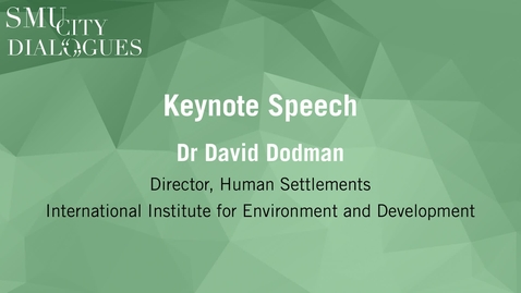 Thumbnail for entry SMU City Dialogues #1: Keynote Speech by Dr David Dodman