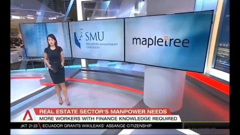 Thumbnail for entry Mapletree Real Estate Programme established at SMU through S$3 million endowed gift, Channel NewsAsia (Singapore Tonight, 10pm), 12 Jan 2018