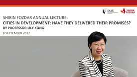 Thumbnail for entry Cities in Development- Have They Delivered Their Promises - Prof Lily Kong
