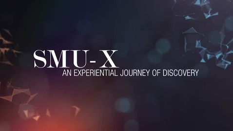 Thumbnail for entry SMU-X : An Experiential Journey of Discovery