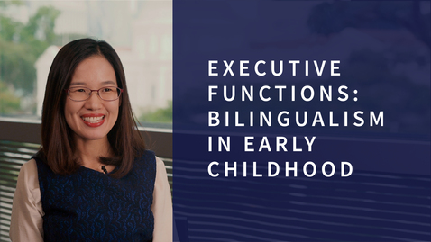 Thumbnail for entry Executive Functions: Bilingualism in Early Childhood