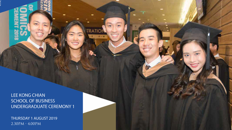 Thumbnail for entry Lee Kong Chian School of Business Undergraduate Ceremony 1 - 2019