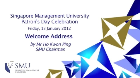 Thumbnail for entry SMU Patron's Day 2012 : Ho Kwon Ping's Welcome Address