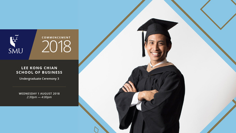 Thumbnail for entry Lee Kong Chian School of Business Undergraduate Ceremony 3