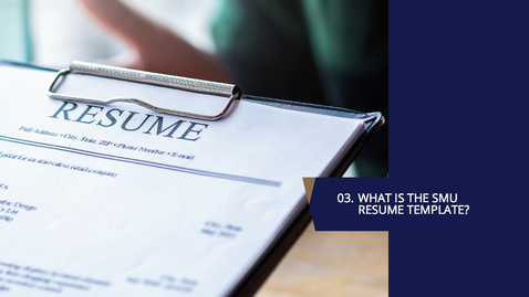 Thumbnail for entry 03. What is the SMU Resume Template?