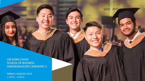 Thumbnail for entry Lee Kong Chian School of Business Undergraduate Ceremony 3 - 2019