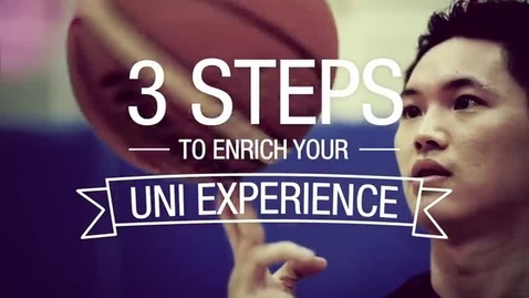 Thumbnail for entry 3 Steps To Enrich Your University Experience