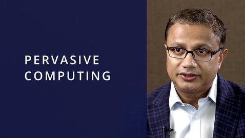 Thumbnail for entry Pervasive Computing