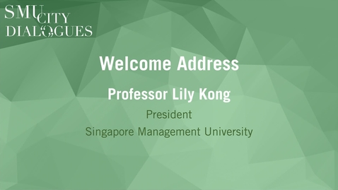 Thumbnail for entry SMU City Dialogues #1: Welcome Address by SMU President Prof Lily Kong