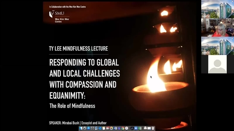 Thumbnail for entry Responding to Global and Local Challenges with Compassion and Equanimity: The Role of Mindfulness