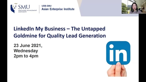 Thumbnail for entry SME Development Series_Webinar on 23 June 2021 | LinkedIn My Business – The Untapped Goldmine for Quality Lead Generation