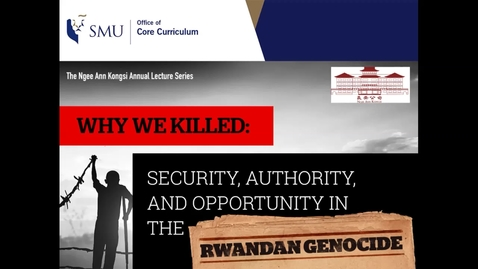 Thumbnail for entry Why We Killed: Security, Authority, and Opportunity in the Rwandan Genocide
