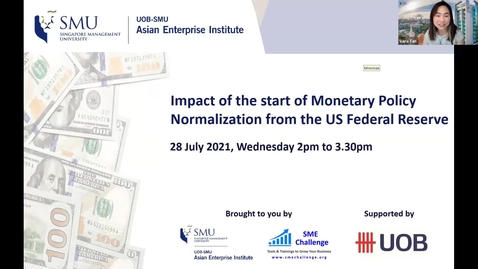 Thumbnail for entry SME Development Series_Webinar on 28 July 2021 | Impact of the start of Monetary Policy Normalization from the US Federal Reserve