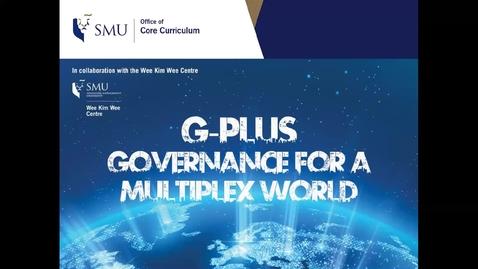 Thumbnail for entry G-Plus Governance for a Multiplex World