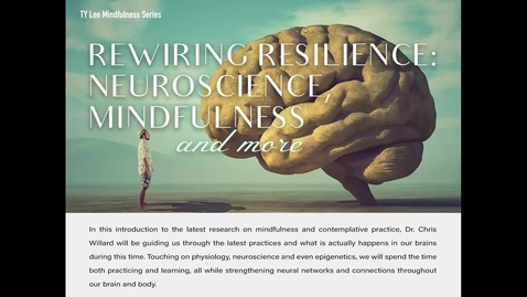 Thumbnail for entry TY Lee Mindfulness Series - Rewiring Resilience: Neuroscience, Mindfulness and More