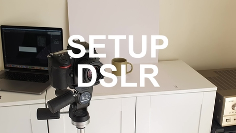Thumbnail for entry 1.2 - SETUP - DSLR