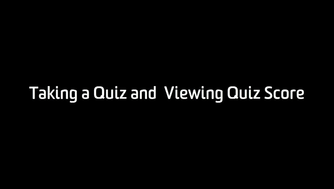 Taking a Quiz and Viewing Quiz Score