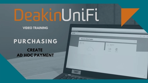 Thumbnail for entry DeakinUniFi - Create Ad Hoc Payment
