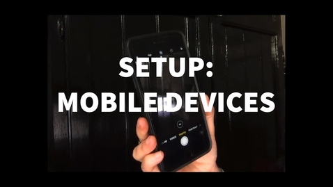 Thumbnail for entry 1.1 - SETUP - Mobile Devices