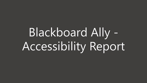 Thumbnail for entry Blackboard Ally: Accessibility Report