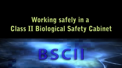 Thumbnail for entry Use of a Class II BSC