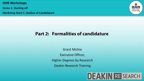 Thumbnail for entry Deakin Research Induction Workshop: Start-1 Outline and Formalities of Candidature