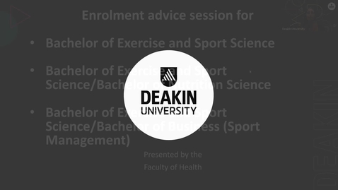 Thumbnail for entry Faculty of Health Enrolment Information Session (Exercise and Sport Science) - 23 June at 9.30am