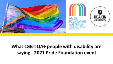 Thumbnail for entry What LGBTIQA+ people with disability are saying - 2021 Pride Foundation event
