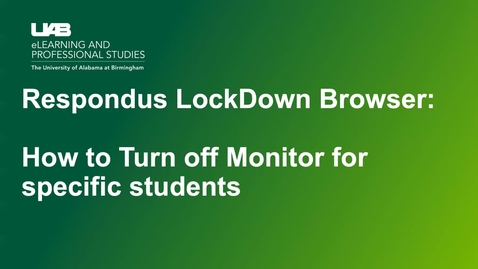 Thumbnail for entry How to Turn off  Respondus Monitor for Specific Students