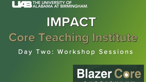 Thumbnail for entry IMPACT Teaching Institute Day Two