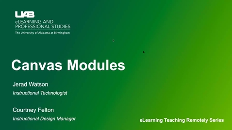 Thumbnail for entry UAB eLearning Teaching Remotely Series: Canvas Modules